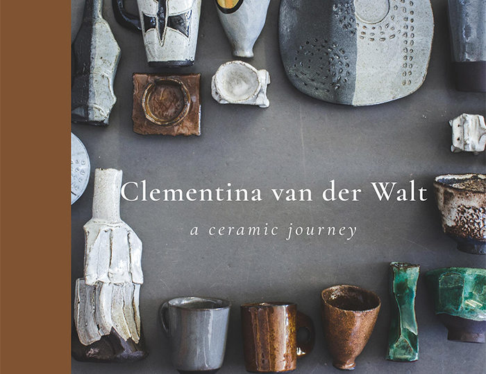 Exhibition & Book Launch – Clementina van der Walt | a ceramic journey